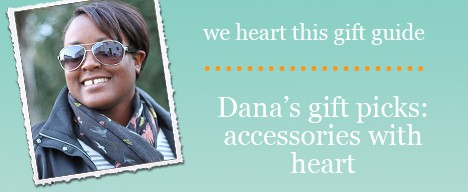 Dana giftguide Heartfelt Accessories   the we heart this gift guide