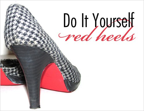 How To: Make your own Red Heels