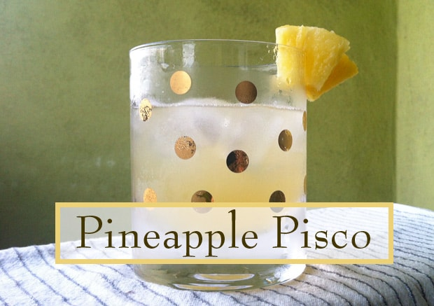 pineapple pisco cocktail in glass Cocktail Recipes: The Pineapple Pisco