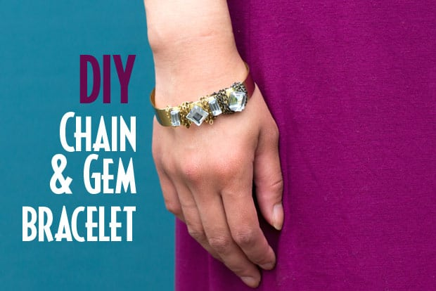 Easy DIY Projects – Chain and Gem Bracelet