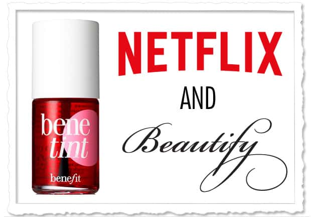 Netflix and Beautify: March 2016