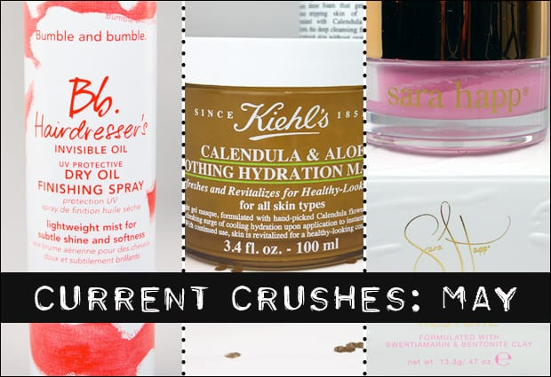 Current Crushes May 2017 Current Beauty Crushes: Kiehls, Bumble & Bumble and Sara Happ