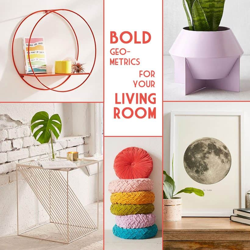 Five Bold Design Pieces to take your Living Room to Geometric Heights