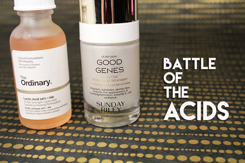 Lactic Acid skincare which is better Sunday Riley Good Genes or The Ordinary Lactic Acid 10% + HA