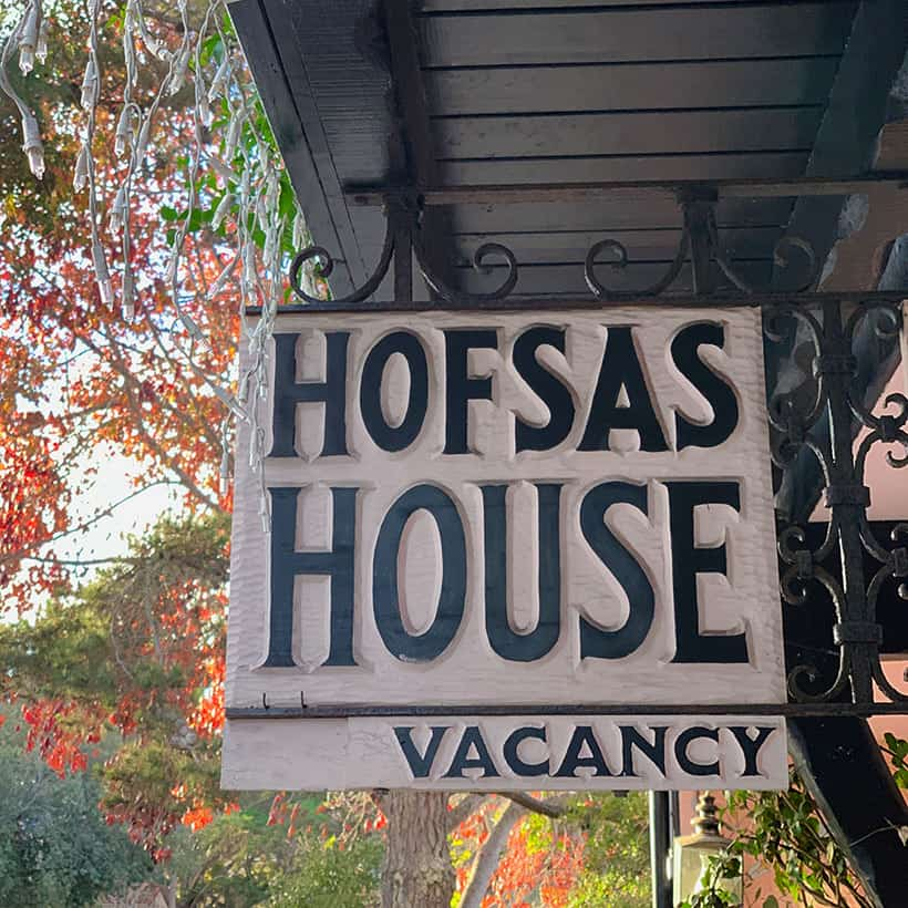Hofsas House sign Hanging at Hofsas House in Carmel by the Sea