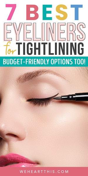 woman applying eyeliner with the text best eyeliner for tightlining