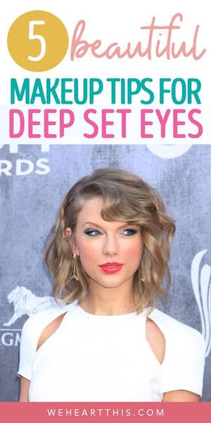 taylor swift with the text makeup tips for deep set eyes