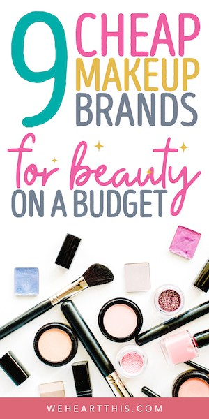 makeup on a white back ground with the text the best cheap makeup brands for beauty on a budget